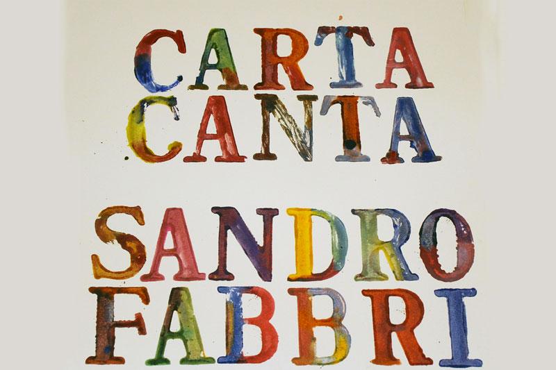 Carta Canta – mostra personale di Sandro Fabbri